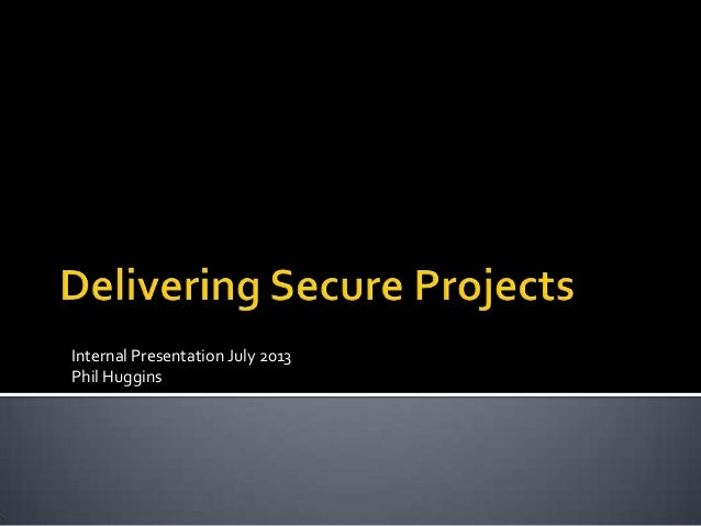 Internal Presentation July 2013 Phil Huggins