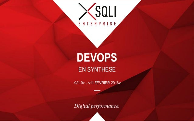 Digital performance. EN SYNTHÈSE DEVOPS <V1.0> - <11 FÉVRIER 2016>