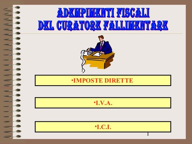 •IMPOSTE DIRETTE     •I.V.A.      •I.C.I.                   1