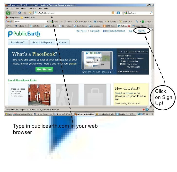 Click on Sign Up!<br />Type in publicearth.com in your web browser<br />