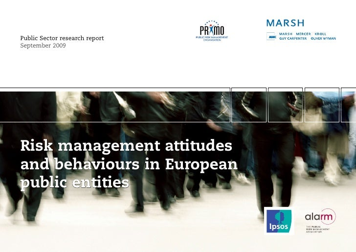 Public Sector research report September 2009     Risk management attitudes and behaviours in European public entities