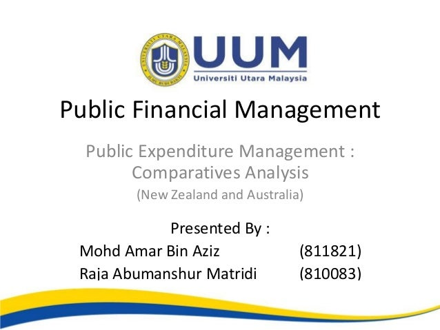 Public Financial Management  Public Expenditure Management :        Comparatives Analysis        (New Zealand and Australi...