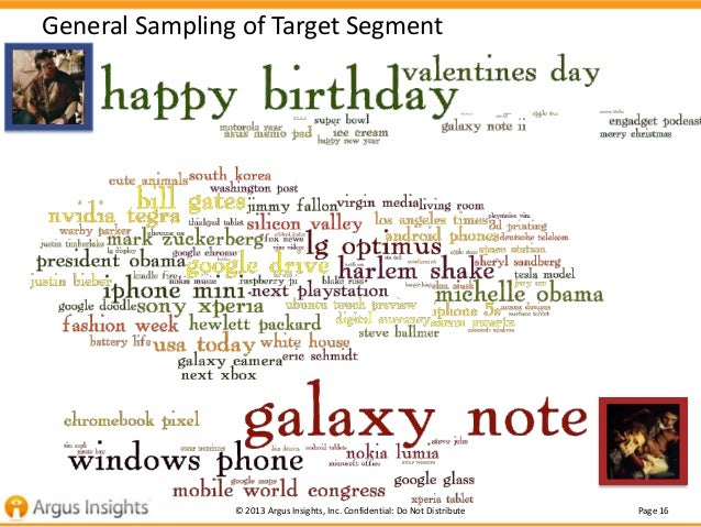General Sampling of Target Segment                © 2013 Argus Insights, Inc. Confidential: Do Not Distribute   Page 16