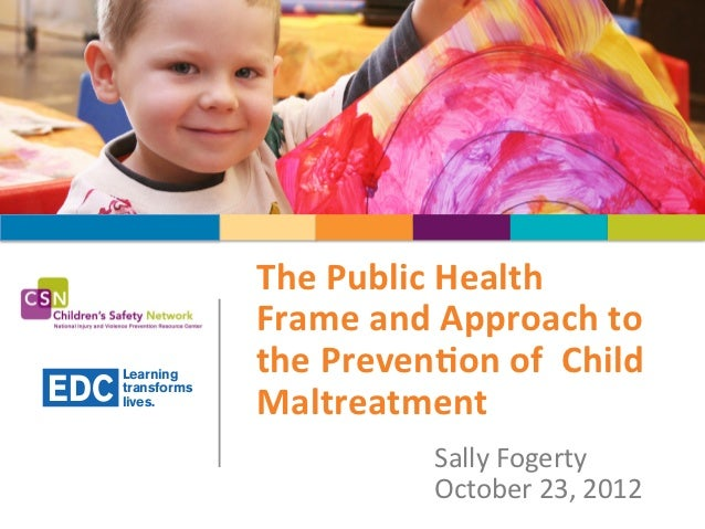The	  Public	  Health	                     Frame	  and	  Approach	  to	  	        Learning     the	  Preven7on	  of	  	  C...