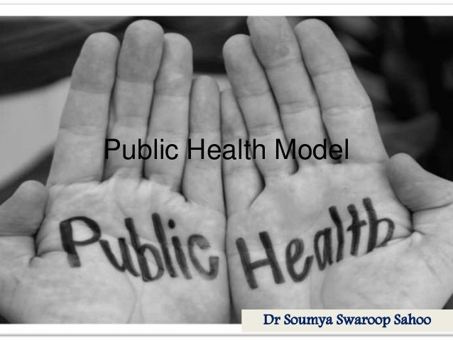 Public Health Model Dr Soumya Swaroop Sahoo