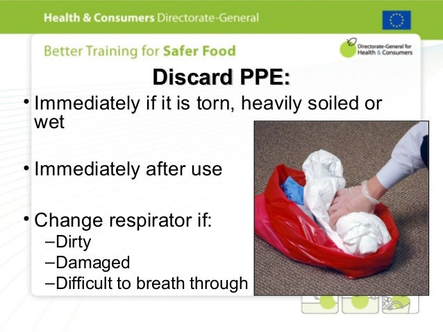 describe the correct procedure for the disposal of used ppe Note that reusable or limited-use ppe must be discarded if not cleaned and maintained properly, because there is a significant risk of pesticide exposure for example, pesticide exposure can occur from residues remaining from the previous use, damaged seals in the respirator, small holes or tears in gloves or clothing,.