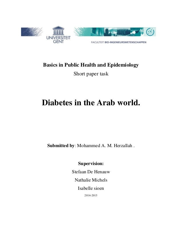 Basics in Public Health and Epidemiology  Short paper task  Diabetes in the Arab world.  Submitted by: Mohammed A. M. Herz...