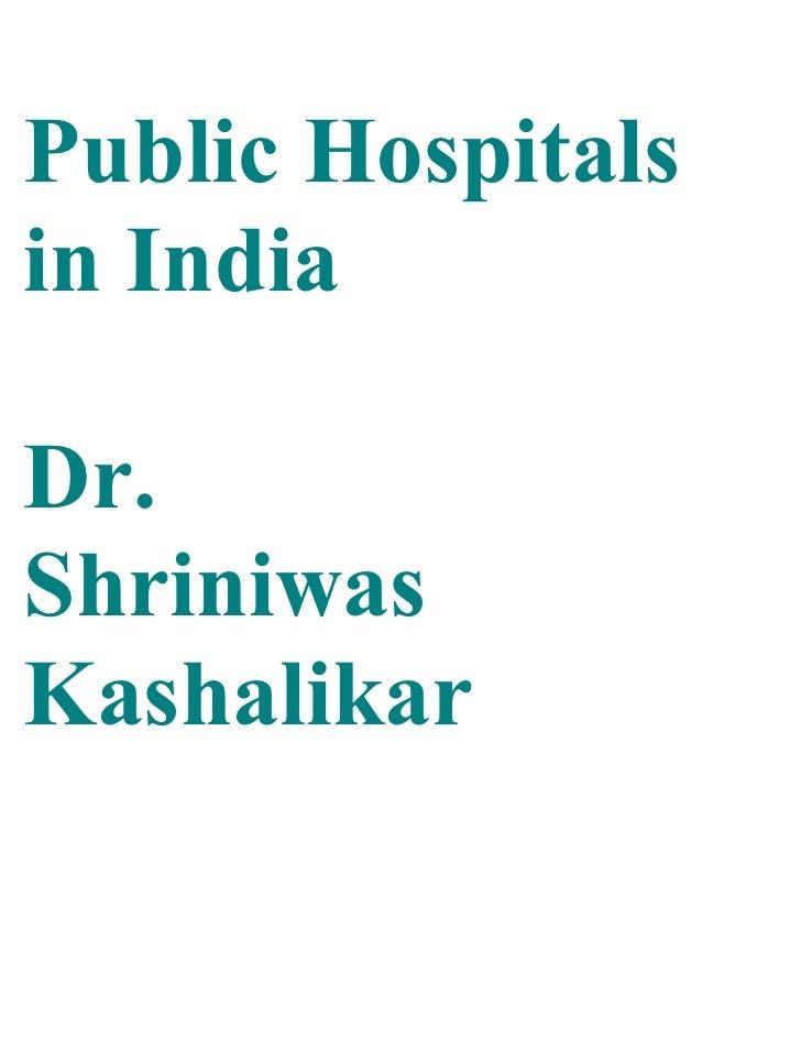 Public Hospitals in India  Dr. Shriniwas Kashalikar