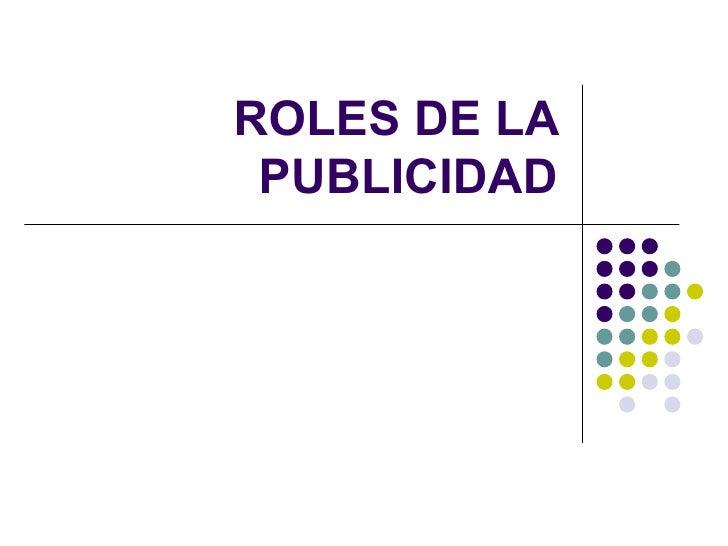 ROLES DE LA PUBLICIDAD