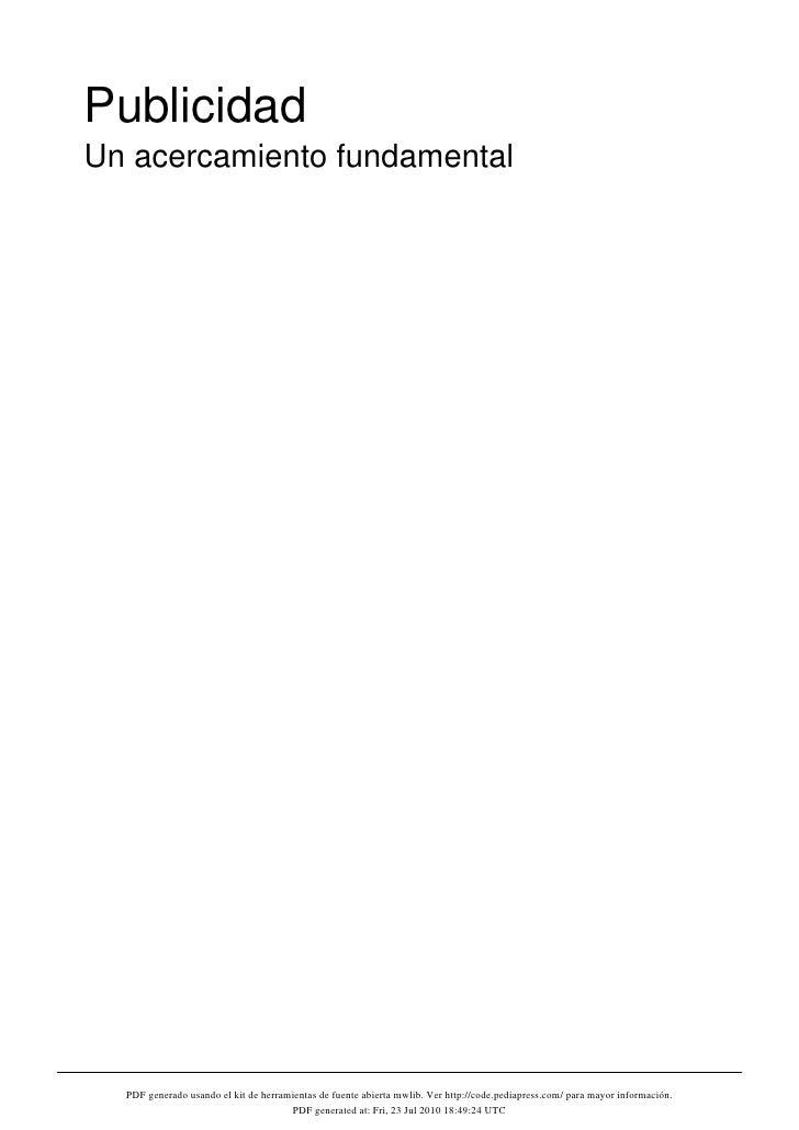 Publicidad Un acercamiento fundamental       PDF generado usando el kit de herramientas de fuente abierta mwlib. Ver http:...