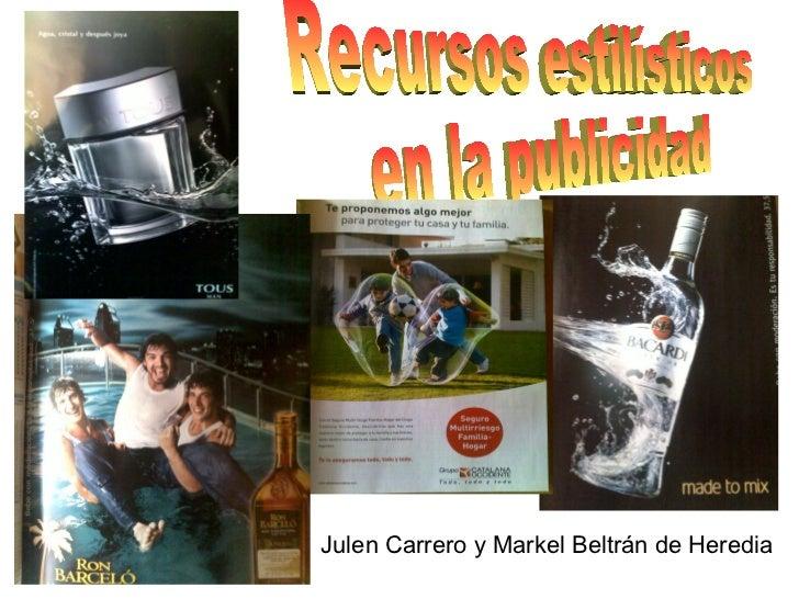 Recursos estilísticos en la publicidad Julen Carrero y Markel Beltrán de Heredia