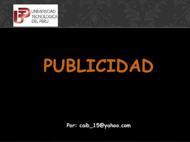 PUBLICIDAD  Por: caib_15@yahoo.com