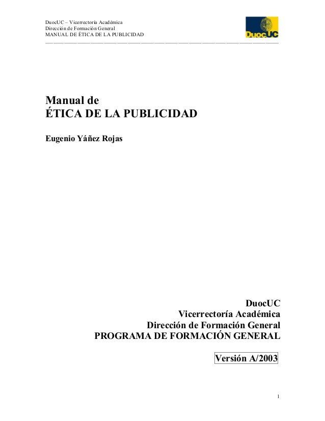 DuocUC – Vicerrectoría Académica Dirección de Formación General MANUAL DE ÉTICA DE LA PUBLICIDAD _________________________...