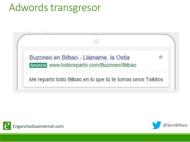 @SemBilbaoEnganchadoainternet.com Adwords transgresor