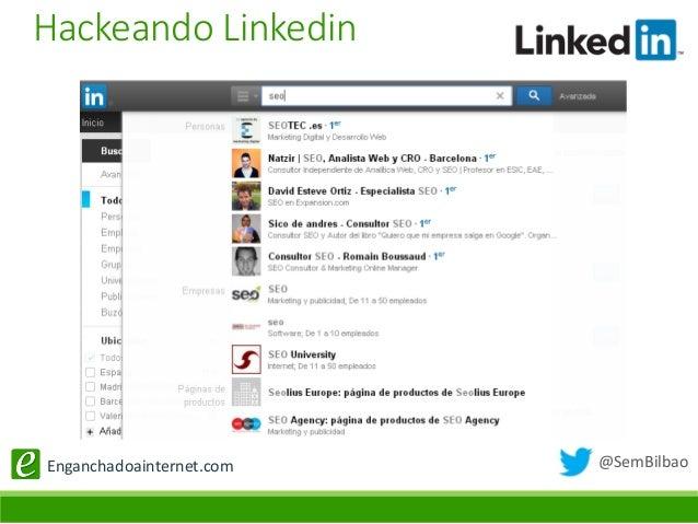 @SemBilbaoEnganchadoainternet.com Hackeando Linkedin