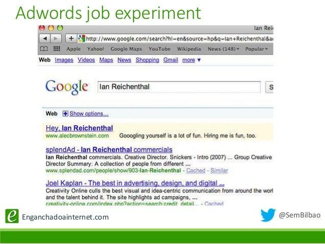 @SemBilbaoEnganchadoainternet.com Adwords job experiment