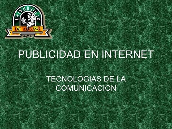 PUBLICIDAD EN INTERNET TECNOLOGIAS DE LA COMUNICACION