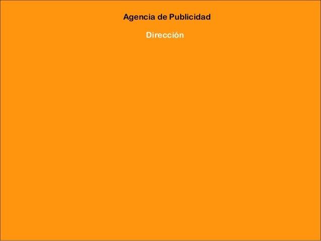 Agencia de Publicidad                        Dirección Departamentode Planificación