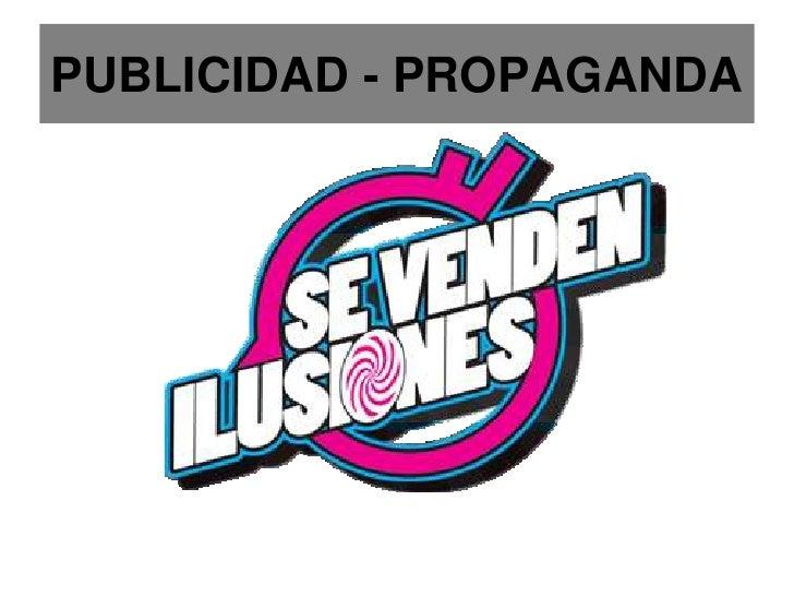 PUBLICIDAD - PROPAGANDA<br />