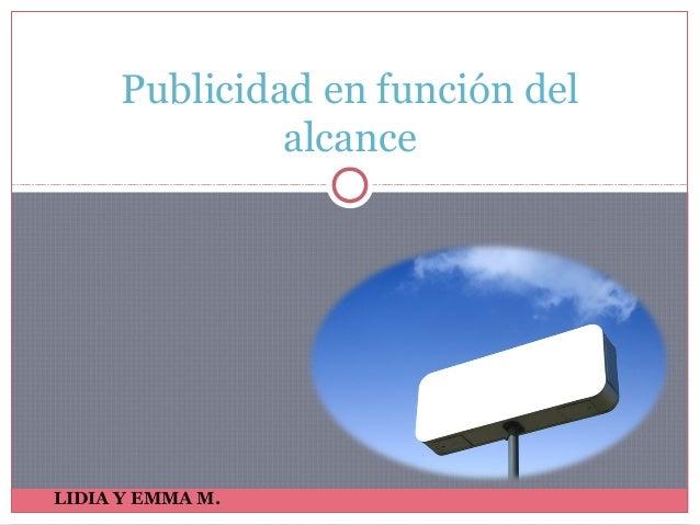 LIDIA Y EMMA M. Publicidad en función del alcance