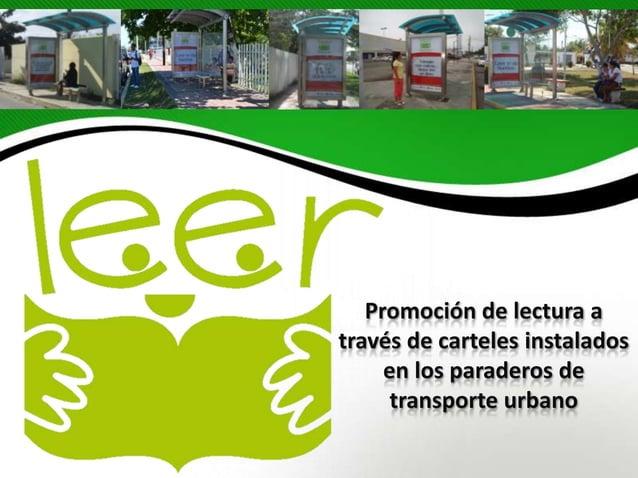 Promoción de lectura através de carteles instalados     en los paraderos de      transporte urbano
