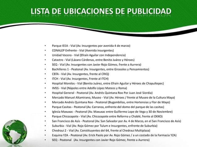 LISTA DE UBICACIONES DE PUBLICIDAD   •   Parque IEEA - Vial (Av. Insurgentes por avenida 4 de marzo)   •   CONALEP Enfrent...