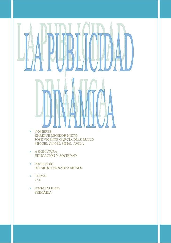 •   NOMBRES:    ENRIQUE REGIDOR NIETO    JOSE VICENTE GARCÍA DÍAZ-RULLO    MIGUEL ÁNGEL SIMAL ÁVILA•   ASIGNATURA:    EDUC...