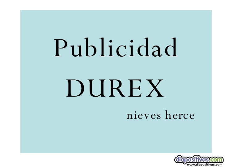 Publicidad DUREX nieves herce