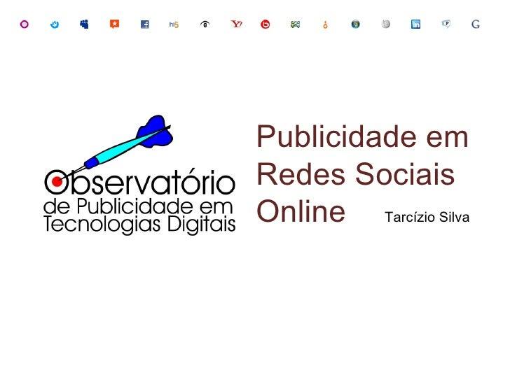 Publicidade em Redes Sociais Online  Tarcízio Silva
