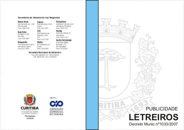 Secretaria do Urbanismo nas RegionaisBairro Novo                 Cajuru                       PinheirinhoRua Tijucas do Su...