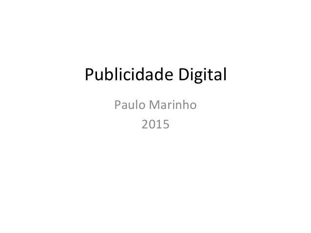 Publicidade  Digital   Paulo  Marinho   2015