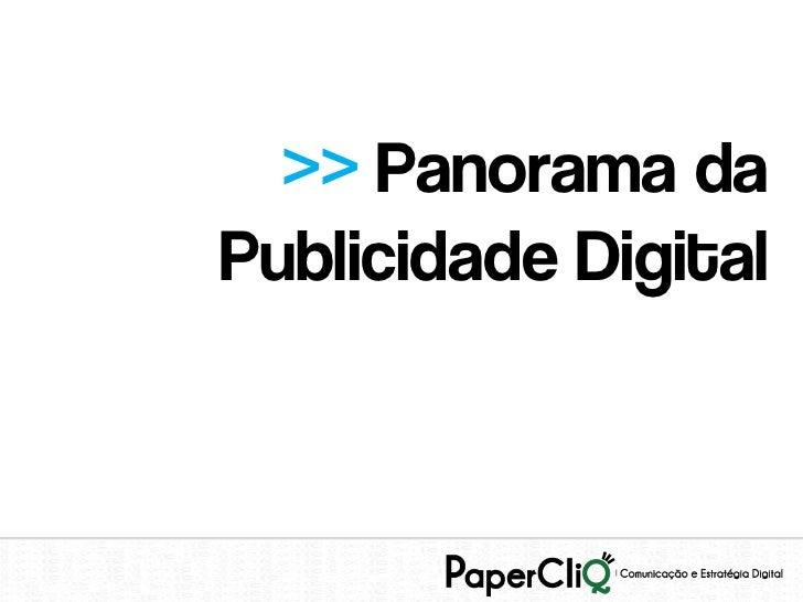 >> Panorama daPublicidade Digital