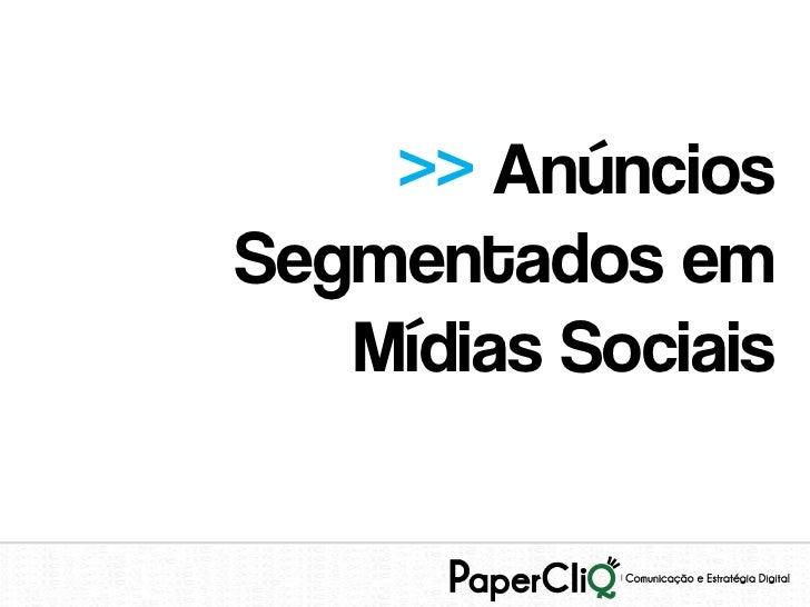 >> AnúnciosSegmentados em   Mídias Sociais