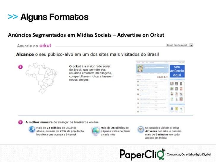 >> Alguns FormatosAnúncios Segmentados em Mídias Sociais – Advertise on Orkut