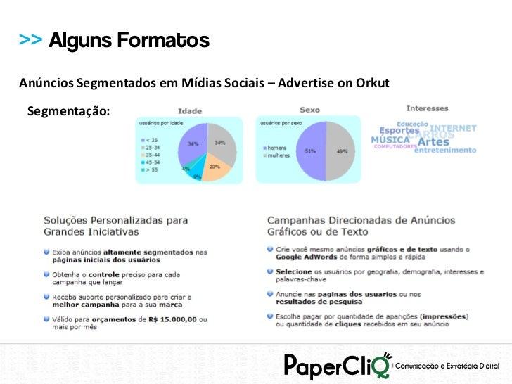 >> Alguns FormatosAnúncios Segmentados em Mídias Sociais – Advertise on Orkut Segmentação: