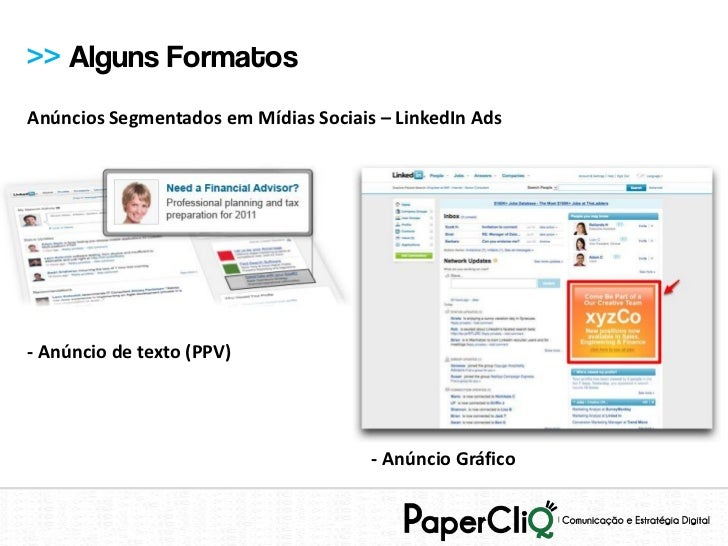 >> Alguns FormatosAnúncios Segmentados em Mídias Sociais – LinkedIn Ads- Anúncio de texto (PPV)                           ...