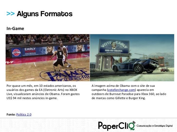 >> Alguns FormatosIn-GamePor quase um mês, em 10 estados americanos, os       A imagem acima de Obama com o site de suausu...