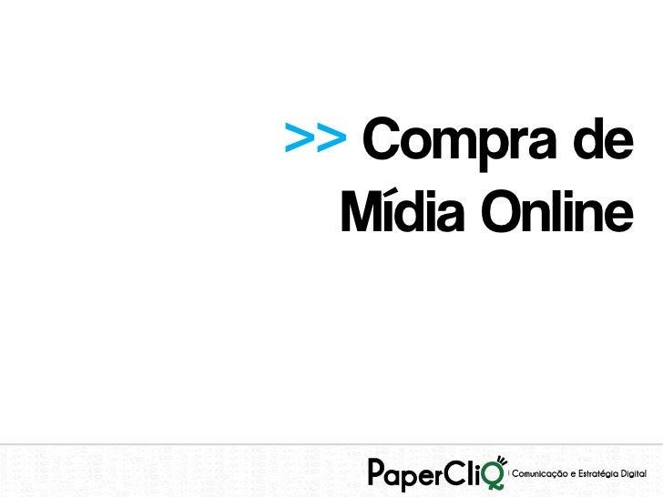 >> Compra de  Mídia Online