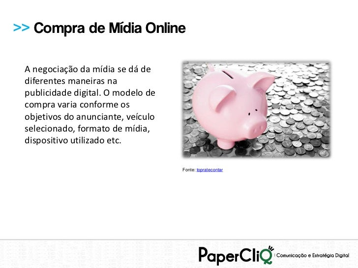 >> Compra de Mídia Online A negociação da mídia se dá de diferentes maneiras na publicidade digital. O modelo de compra va...