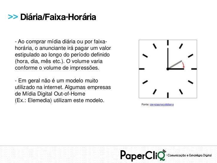 >> Diária/Faixa-Horária - Ao comprar mídia diária ou por faixa- horária, o anunciante irá pagar um valor estipulado ao lon...
