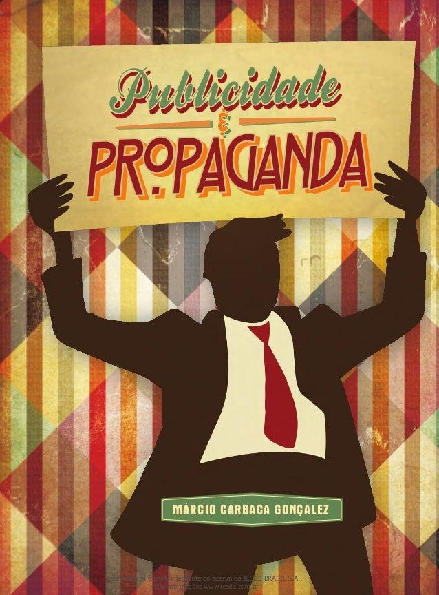Márcio Carbaca Gonçalez publicidadeepropaganda PropagandaPropagandaPropaganda &&& Fundação Biblioteca Nacional ISBN 978-85...
