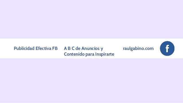 raulgabino.comPublicidad Efectiva FB A B C de Anuncios y Contenido para Inspirarte
