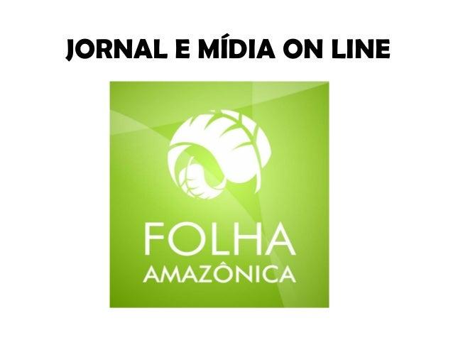 JORNAL E MÍDIA ON LINE