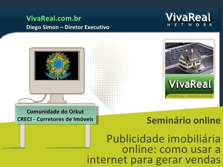 Comunidade do Orkut CRECI - Corretores de Imóveis Seminário online Publicidade imobiliária online: como usar a internet pa...
