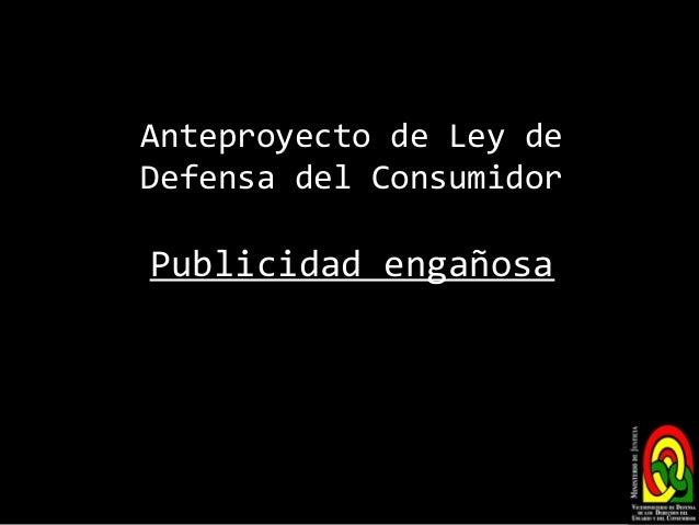 Anteproyecto de Ley de Defensa del Consumidor Publicidad engañosa