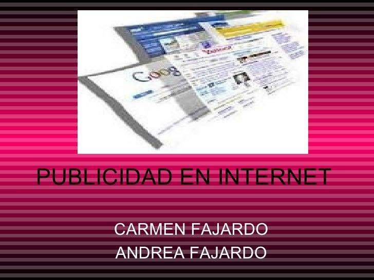 PUBLICIDAD EN INTERNET CARMEN FAJARDO ANDREA FAJARDO