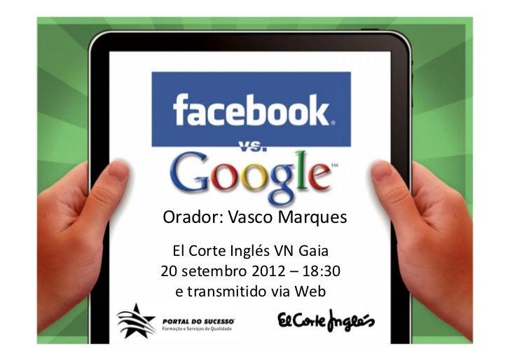 Orador: Vasco Marques                          El Corte Inglés VN Gaia                         20 setembro 2012 – 18:30   ...