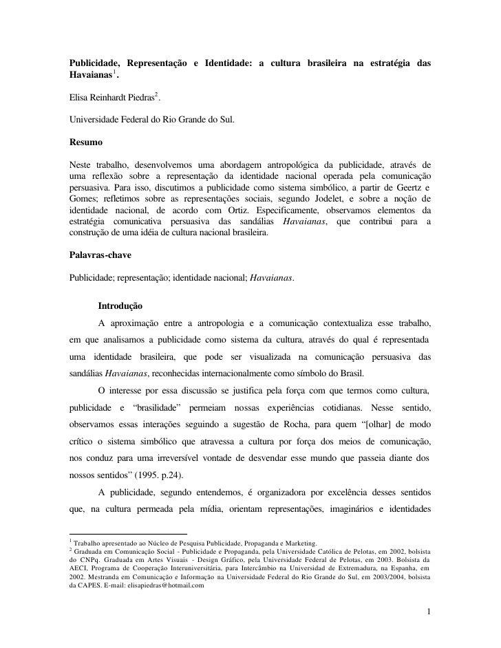 Publicidade, Representação e Identidade: a cultura brasileira na estratégia das Havaianas 1 .  Elisa Reinhardt Piedras2 . ...
