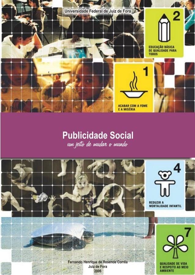 Universidade Federal de Juiz de Fora Faculdade de Comunicação Social  PUBLICIDADE SOCIAL  Juiz de Fora 2006