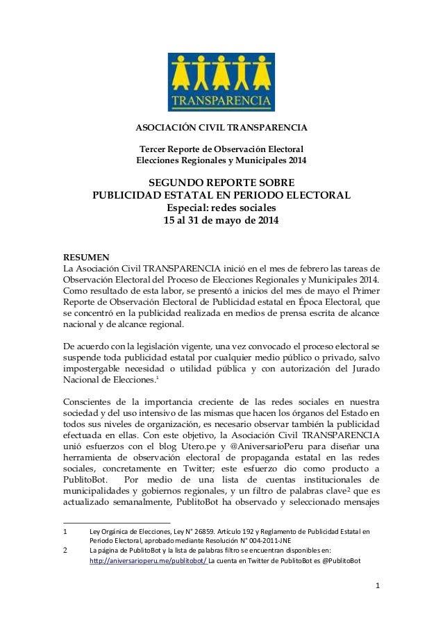 1 ASOCIACIÓN CIVIL TRANSPARENCIA Tercer Reporte de Observación Electoral Elecciones Regionales y Municipales 2014 SEGUNDO ...